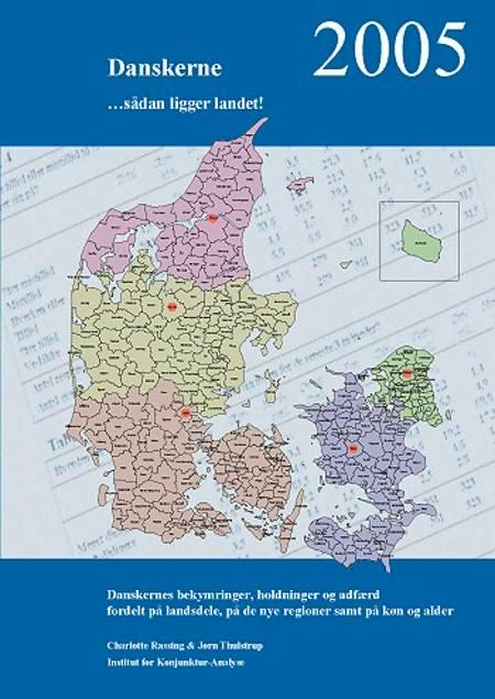 Danskerne 2005 ... sådan ligger landet! af Jørn Thulstrup og Charlotte Rassing