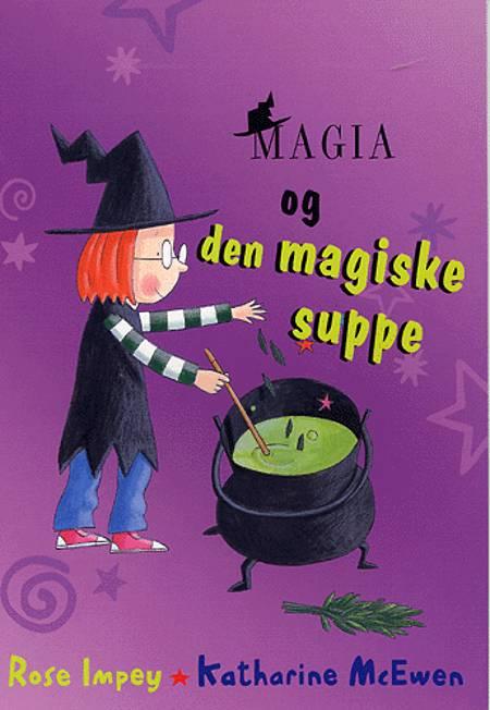 Magia og den magiske suppe af Rose Impey