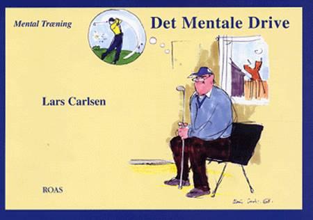 Det mentale drive af Lars Carlsen