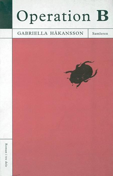 Operation B af Gabriella Håkansson