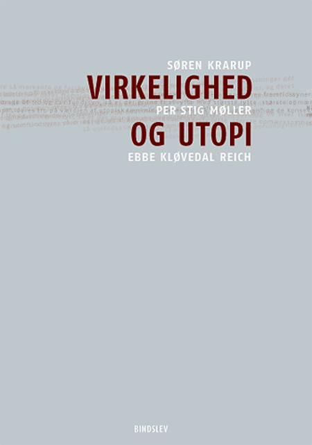 Virkelighed og utopi af Søren Krarup, Ebbe Kløvedal Reich og Per Stig Møller