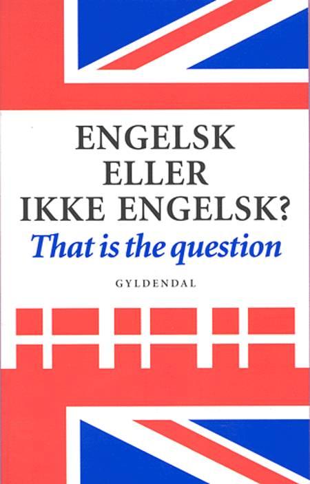 Engelsk eller ikke engelsk? af Niels Davidsen-Nielsen, Pia Jarvad og Erik Hansen
