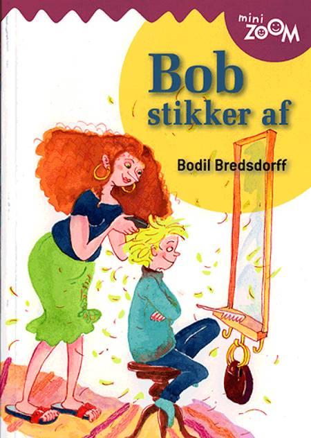 Bob stikker af af Bodil Bredsdorff