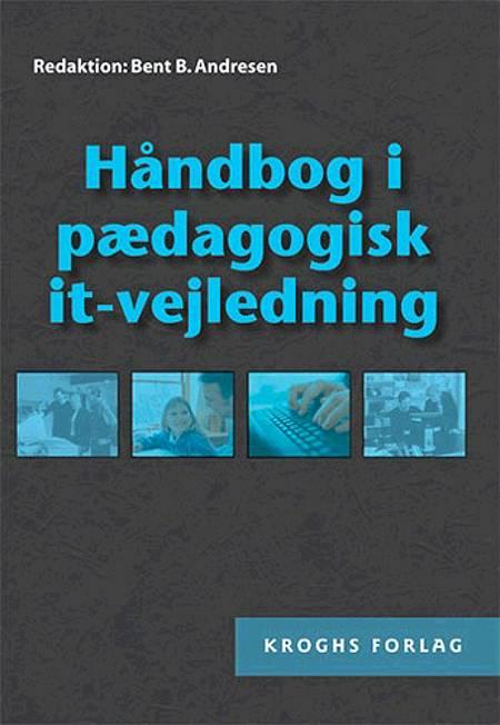 Håndbog i pædagogisk it-vejledning af Bent B. Andresen