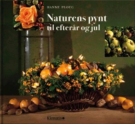 Naturens pynt til efterår og jul af Hanne Ploug