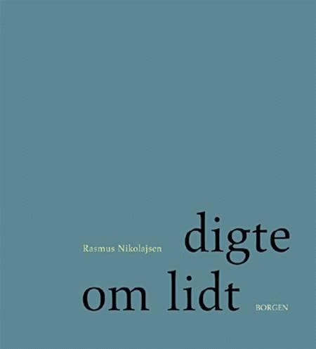 Digte om lidt af Rasmus Nikolajsen