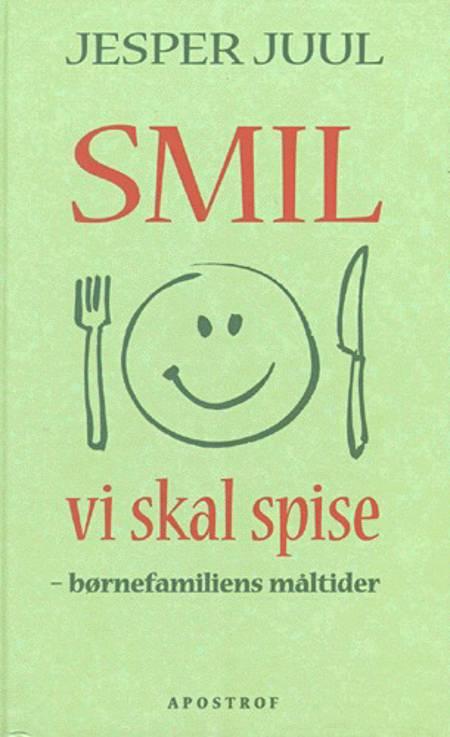 Smil vi skal spise af Jesper Juul