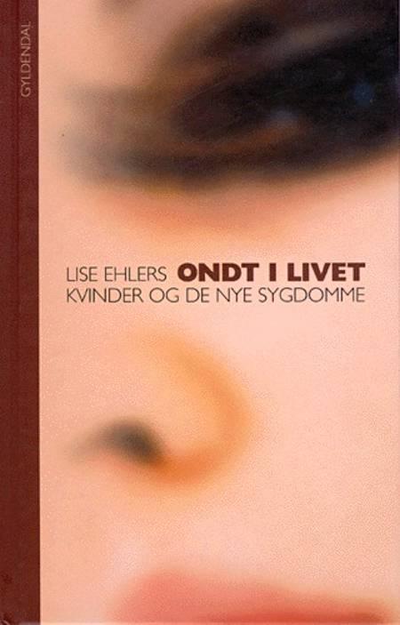 Ondt i livet af Lise Ehlers