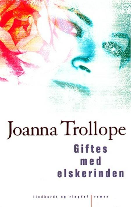 Giftes med elskerinden af Joanna Trollope