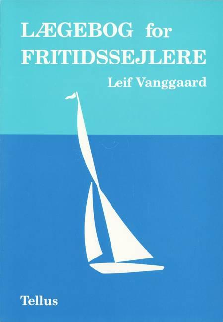 Lægebog for fritidssejlere af Leif Vanggaard