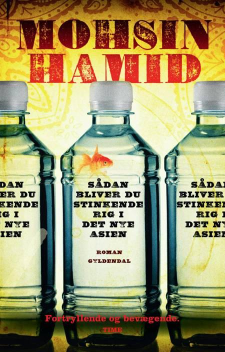 Sådan bliver du stinkende rig i det nye Asien af Mohsin Hamid