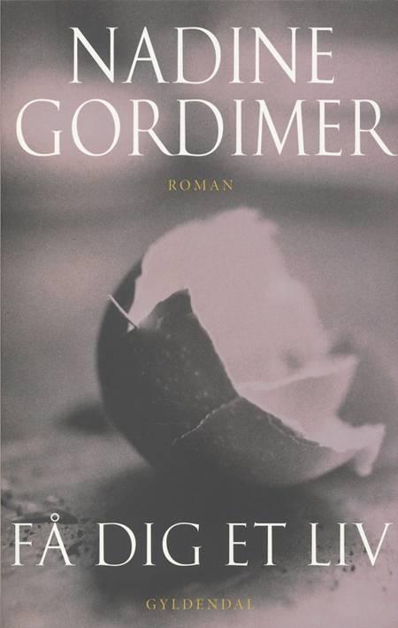 Få dig et liv af Nadine Gordimer