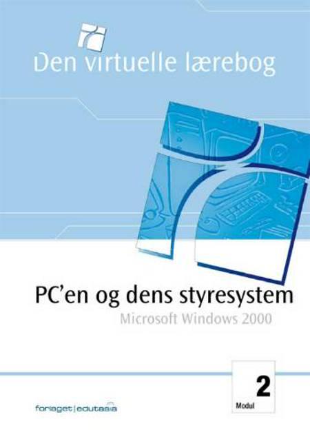 PC´en og dens styresystem - MS Windows 2000 af Lone Riemer