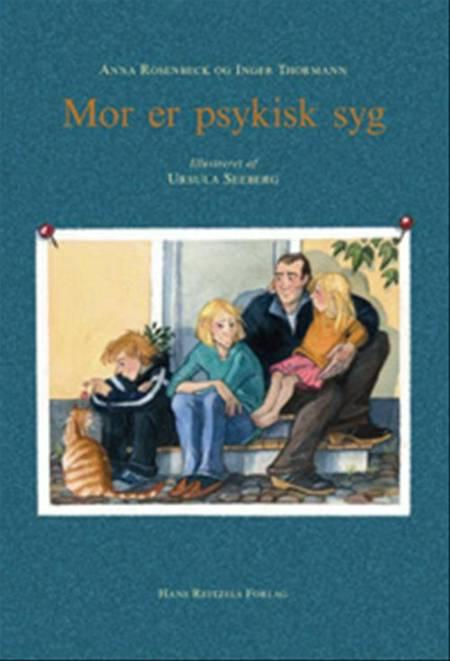 Mor er psykisk syg af Inger Thormann og Anna Rosenbeck