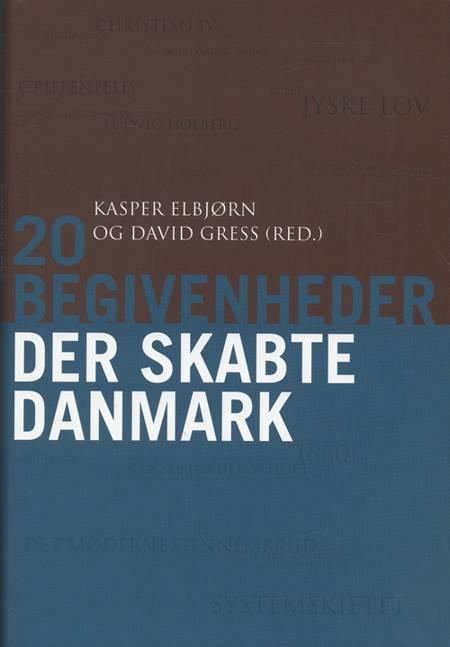 20 begivenheder der skabte Danmark af David Gress og Kasper Elbjørn