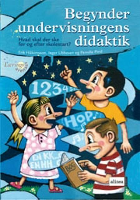 Begynderundervisningens didaktik af Erik Håkonsson, Pernille Pind og Inger Ubbesen