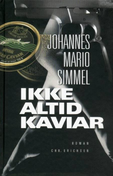 Ikke altid kaviar af Johannes Mario Simmel