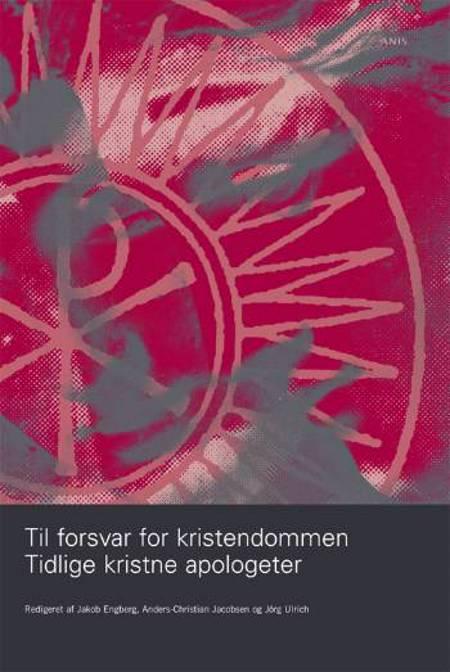 Til forsvar for kristendommen af Anders-Christian Jacobsen, Jörg Ulrich og Jakob Engberg
