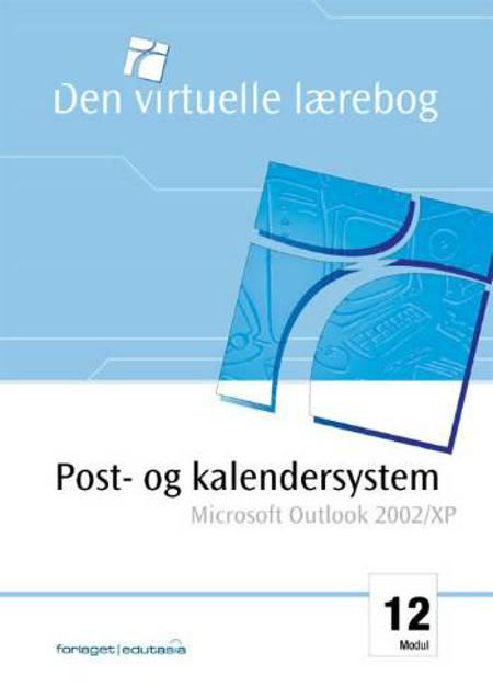 Post- & kalendersystem - Microsoft Outlook 2002 af Lone Riemer Henningsen