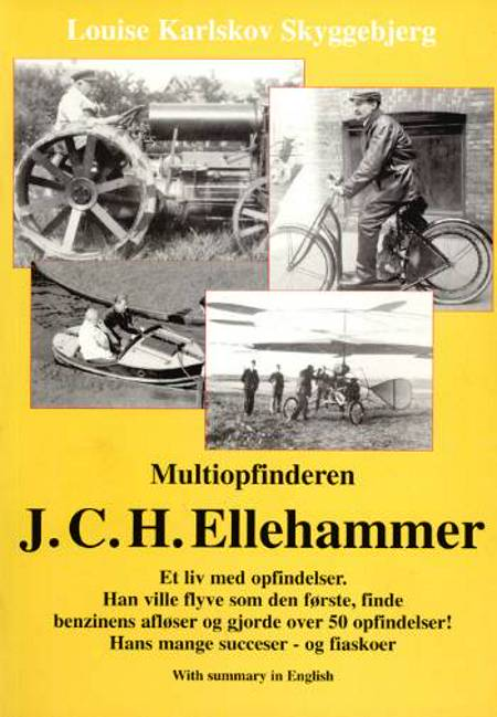 Multiopfinderen J.C.H. Ellehammer af Louise Karlskov Skyggebjerg