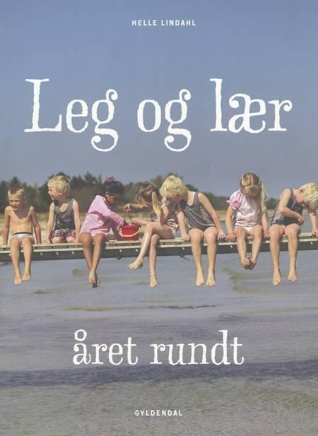 Leg og lær året rundt af Helle Lindahl