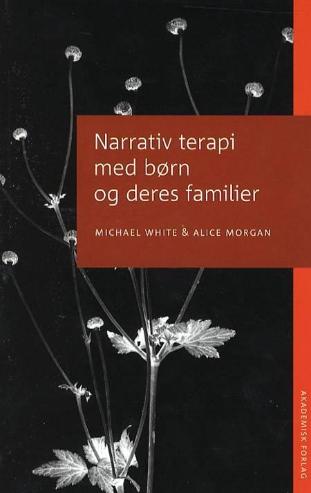 Narrativ terapi med børn og deres familier af Michael White og Alice Morgan