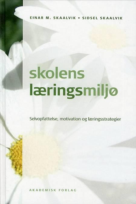 Skolens læringsmiljø af Einar M. Skaalvik og Sidsel Skaalvik
