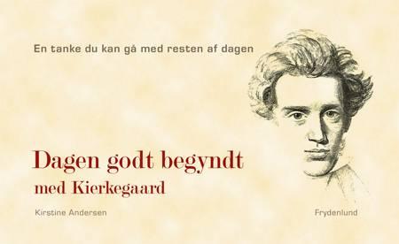 Dagen godt begyndt - med Kierkegaard af Kirsten Andersen