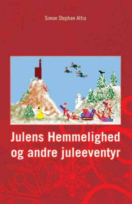 Julens Hemmelighed og andre juleeventyr af Stephan Attia og Simon