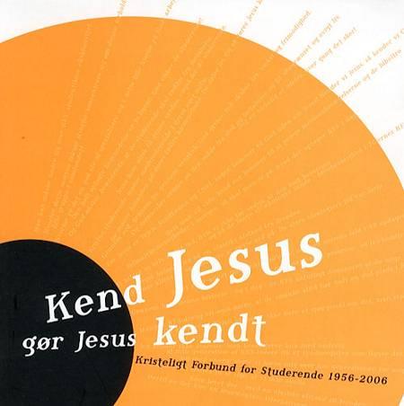 Kend Jesus - gør Jesus kendt af Henrik Laursen
