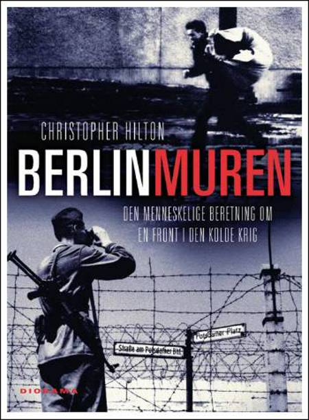 Berlinmuren af Christopher Hilton
