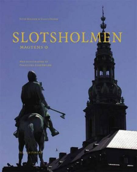 Slotsholmen af Claus Olsen og Jytte Hilden