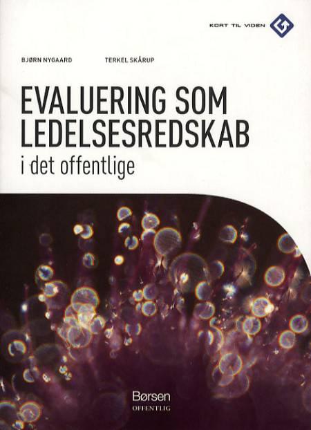 Evaluering som ledelsesredskab i det offentlige af Terkel Skårup og Bjørn Nygaard