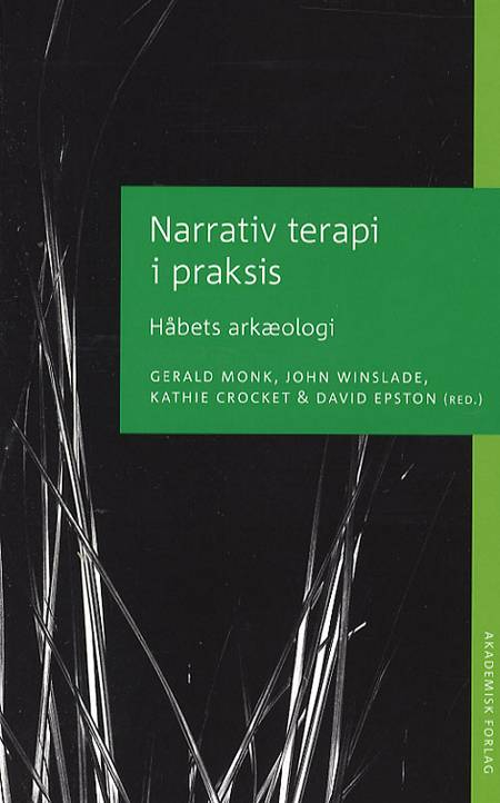 Narrativ terapi i praksis af Crocket og Epston, Gerald Monk, Monk og Winslade m.fl.