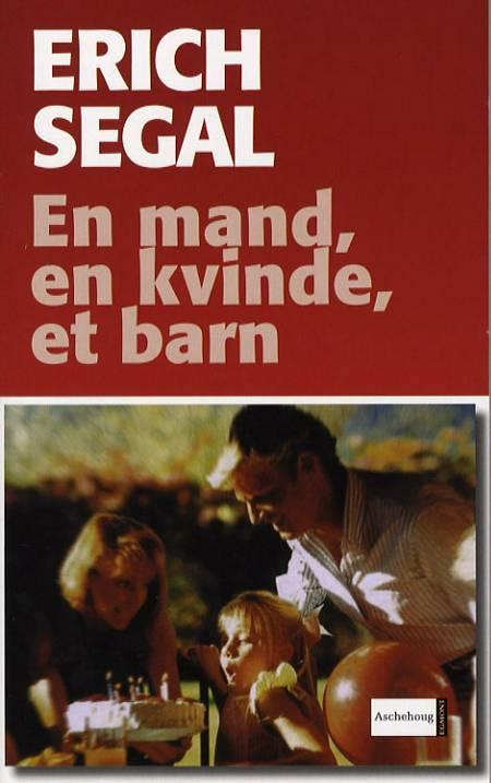 En mand, en kvinde, et barn af Erich Segal