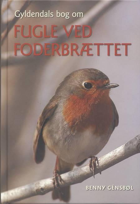 Gyldendals bog om fugle ved foderbrættet af Benny Génsbøl