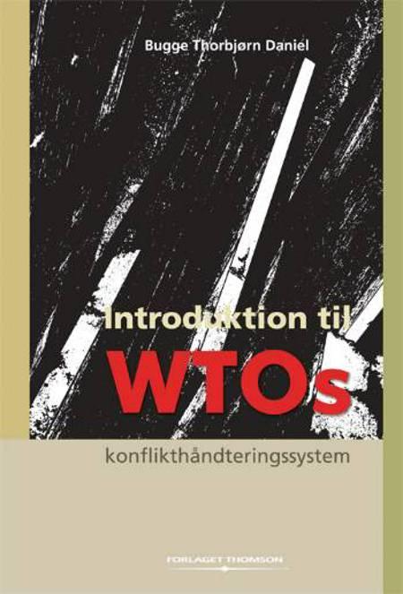 Introduktion til WTOs konflikthåndteringssystem af Bugge Thorbjørn Daniel