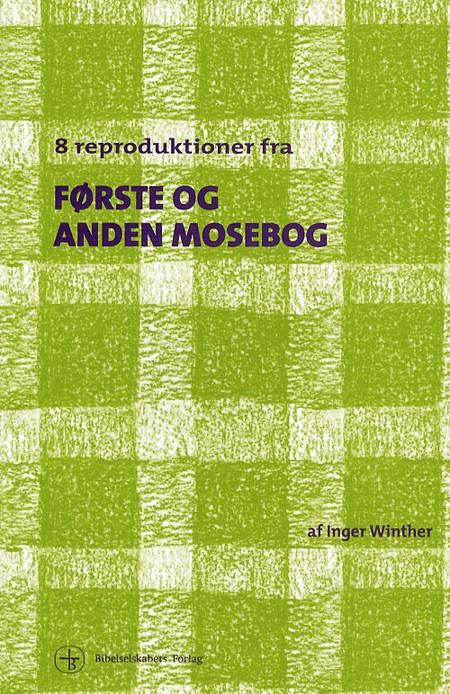 8 reproduktioner fra første og anden mosebog af Inger Winther