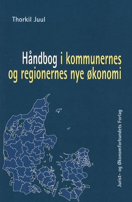 Håndbog i kommunernes og regionernes nye økonomi af Thorkil Juul