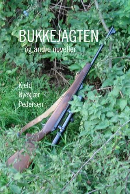 Bukkejagten og andre noveller af Kjeld Nyekjær Pedersen