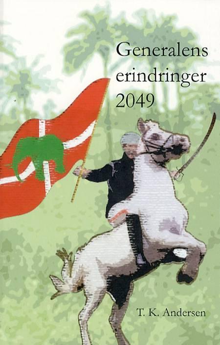 Generalens erindringer 2049 af T.K. Andersen og T. K. Andersen