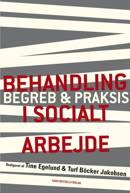 Behandling i socialt arbejde af Tine Egelund, Turf Böcker Jakobsen og Anders Bergmark m.fl.