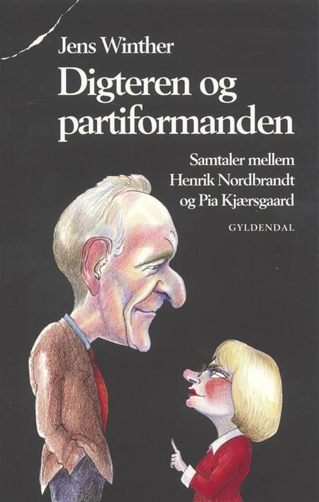 Digteren og partiformanden af Henrik Nordbrandt, Pia Kjærsgaard og Jens Winther