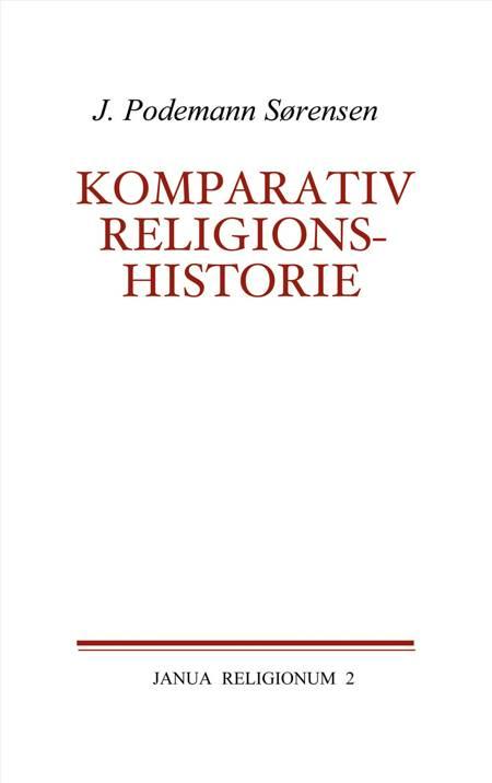 Komparativ religionshistorie af Jørgen Podemann Sørensen og J. Podemann Sørensen