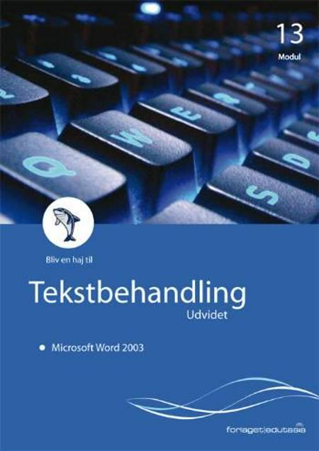 Tekstbehandling udvidet - Microsoft Word 2003 af Lone Riemer Henningsen