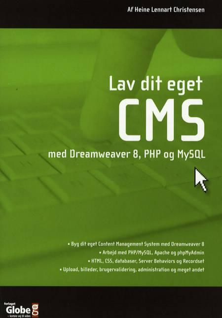 Lav dit eget CMS med Dreamweaver 8, PHP og MySQL af Heine Lennart Christensen