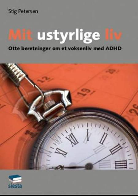 Mit ustyrlige liv af Stig Petersen