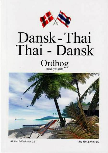 Dansk-thai, thai-dansk ordbog med lydskrift af Kim Friderichsen
