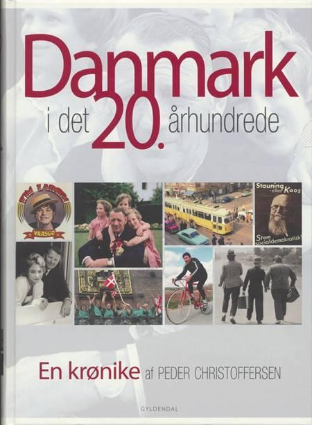 Danmark i det 20. århundrede af Peder Christoffersen