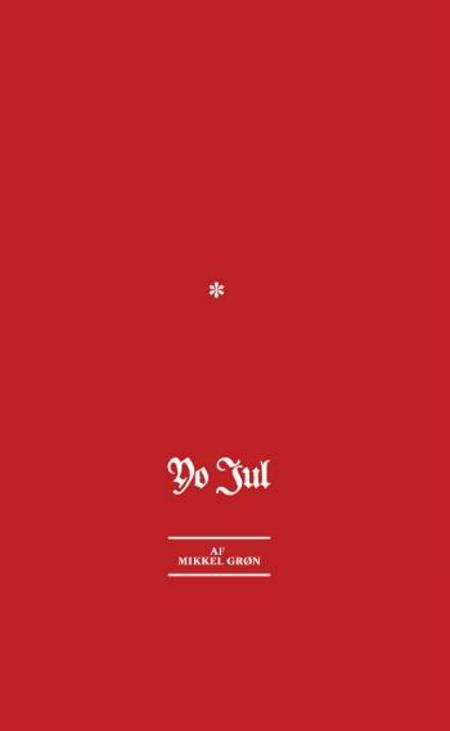 Yo Jul af Mikkel Grøn